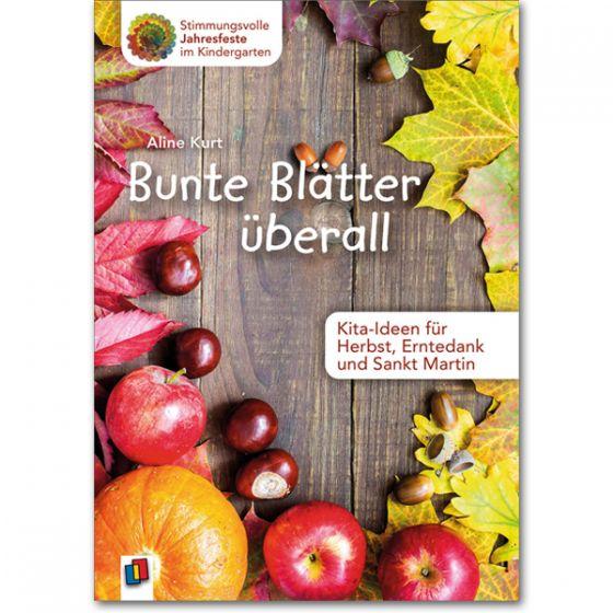 Bunte Blätter überall Kita Ideen Für Herbst Erntedank Und Sankt