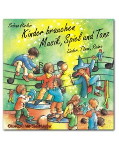 Kinder brauchen Musik, Spiel und Tanz (CD)