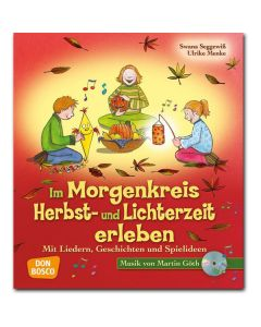 Im Morgenkreis Herbst- und Lichterzeit erleben (inkl. CD)