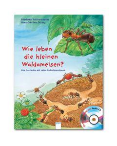Wie leben die kleinen Waldameisen? (inkl. CD)