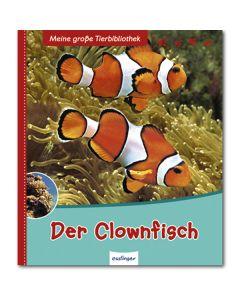Meine große Tierbibliothek: Der Clownfisch