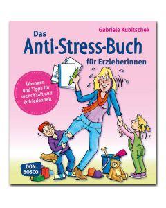 Das Anti-Stress-Buch für Erzieherinnen