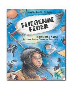 Fliegende Feder (inkl. CD + Bastelbogen)