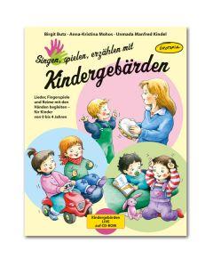 Singen, spielen, erzählen mit Kindergebärden (inkl. CD-Rom)