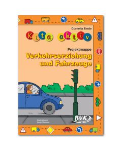 Kita aktiv - Projektmappe Verkehrserziehung und Fahrzeuge