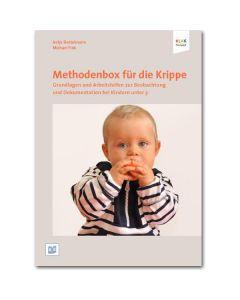 Methodenbox für die Krippe. Grundlagen und Arbeitshilfen für die Beobachtung und Dokumentation