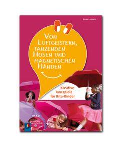 on Luftgeistern, tanzenden Hosen und magnetischen Händen (inkl. CD)