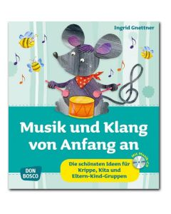 Musik und Klang von Anfang an (inkl. CD)