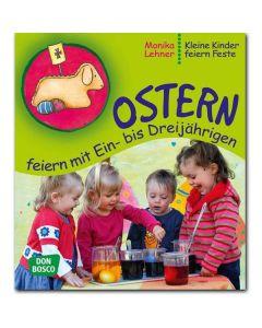 Ostern feiern mit Ein- bis Dreijährigen