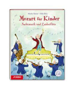 Mozart für Kinder: Nachtmusik und Zauberflöte (inkl. CD)