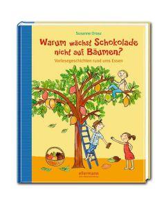 Warum wächst Schokolade nicht auf Bäumen?