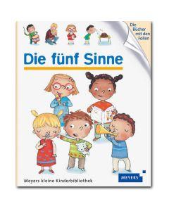 Meyers kleine Kinderbibliothek: Die fünf Sinne