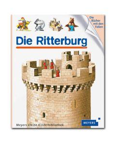 Meyers kleine Kinderbibliothek: Die Ritterburg