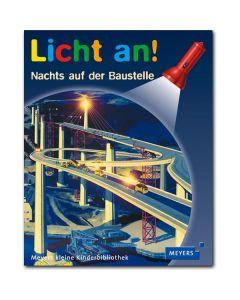 Licht an!: Nachts auf der Baustelle