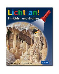 Licht an!: In Höhlen und Grotten