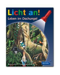 Licht an!: Leben im Dschungel