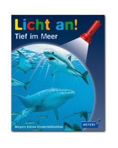 Licht an!: Tief im Meer