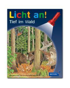 Licht an!: Tief im Wald