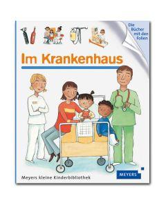 Meyers kleine Kinderbibliothek: Im Krankenhaus