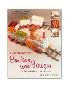 Das große Buch vom Backen und Bauen