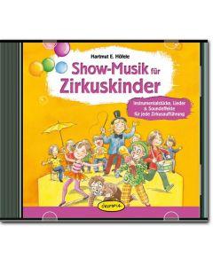 Show-Musik für Zirkuskinder (CD)