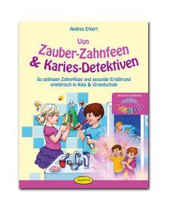 Von Zauber-Zahnfeen & Karies-Detektiven