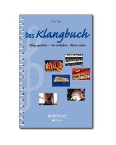 Das Klangbuch: Klänge gestalten - Töne entdecken - Musik machen