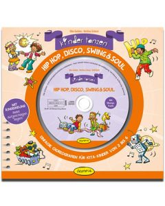 Kinder tanzen Hip Hop, Disco, Swing & Soul (inkl. CD)