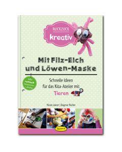 Mit Filz-Elch und Löwen-Maske (Ruckzuck Kreativ)
