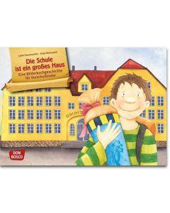 Die Schule ist ein großes Haus (Bildkarten für unser Erzähltheater)