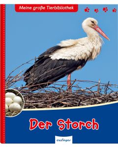 Meine große Tierbibliothek: Der Storch