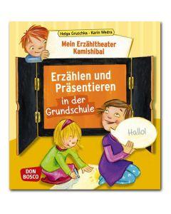 Mein Erzähltheater Kamishibai: Erzählen und Präsentieren in der Grundschule