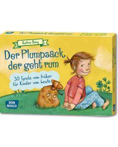 Der Plumpsack, der geht rum - 30 Spiele von früher für Kinder von heute