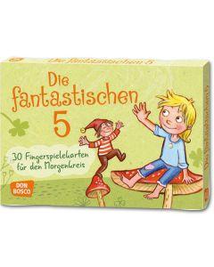 Die fantastischen Fünf - 30 Fingerspielekarten für den Morgenkreis