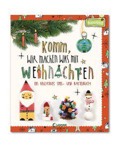 Komm, wir machen was mit Weihnachten - Ein kreatives Spiel- und Bastelbuch