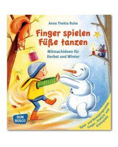 Finger spielen, Füße tanzen - Herbst und Winter