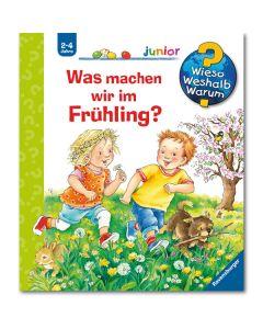Wieso? Weshalb? Warum? Junior: Was machen wir im Frühling?