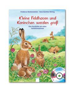 Kleine Feldhasen und Kaninchen werden groß (inkl. CD)