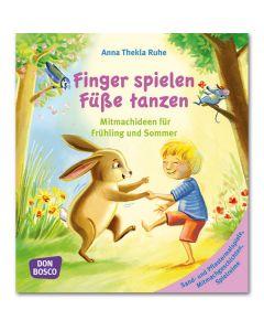 Finger spielen, Füße tanzen - Frühling und Sommer