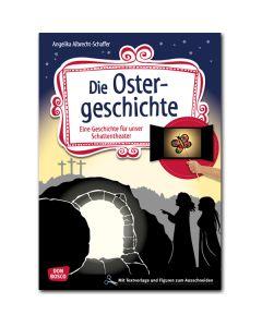 Die Ostergeschichte (Geschichte für unser Schattentheater)