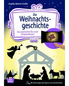 Die Weihnachtsgeschichte (Geschichte für unser Schattentheater)