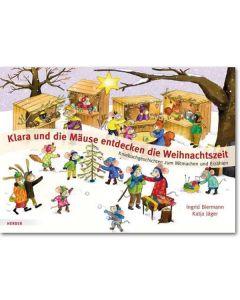 Klara und die Mäuse entdecken die Weihnachtszeit