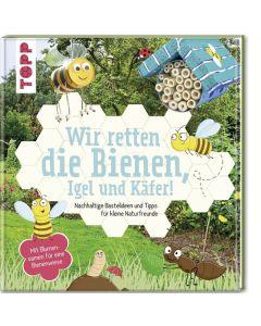 Wir retten die Bienen, Igel und Käfer