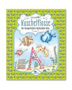 Kuschelflosse - Der knusperleckere Buchstaben-Klau