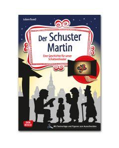 Der Schuster Martin (Geschichte für unser Schattentheater)