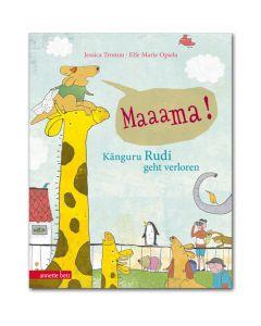 Maaama! - Känguru Rudi geht verloren