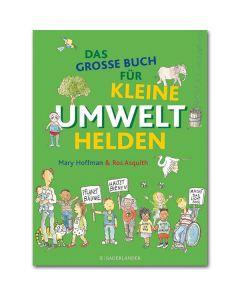 Das große Buch für kleine Umwelthelden