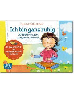 Ich bin ganz ruhig. 30 Bildkarten zum Autogenen Training mit Kindern..
