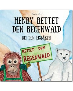 Henry rettet den Regenwald - Bei den Eisbären